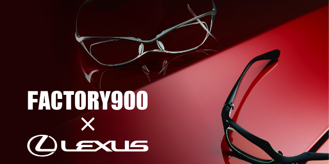 FACTORY900 × LEXUS 『MN COLLECTION』 Driving Glasses